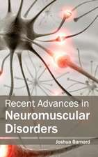Recent Advances in Neuromuscular Disorders