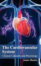 Cardiovascular System:  Clinical Concepts and Physiology