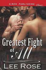Greatest Fight of All (Siren Publishing Classic)