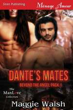 Dante's Mates [Beyond the Angel Pack 1] (Siren Publishing Menage Amour Manlove)