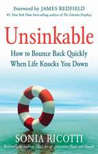 Unsinkable:  How to Bounce Back Quickly When Life Knocks You Down