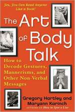 The Art of Body Talk:  How to Decode Gestures, Mannerisms, and Other Non-Verbal Messages
