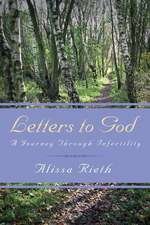 Letters to God a Journey Through Infertility