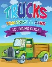 Trucks, Tractors & Cars Coloring Book