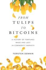 From Tulips to Bitcoins