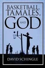 Basketball, Tamales, and God