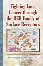 Fighting Lung Cancer Through the HER Family of Surface Receptors