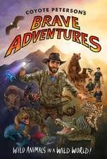Coyote Peterson's Bravest Animal Adventures!