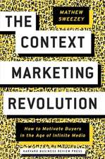 Context Marketing Revolution: How to Motivate Buyers in the Age of Infinite Media