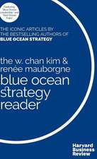 W. Chan Kim and Renee Mauborgne Blue Ocean Strategy Reader