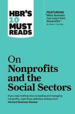 """Hbr's 10 Must Reads on Nonprofits and the Social Sectors (Featuring """"what Business Can Learn from Nonprofits"""" by Peter F. Drucker)"""