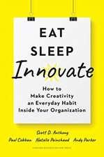 Eat, Sleep, Innovate