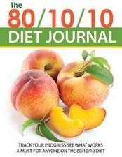 The 80/10/10 Diet Journal