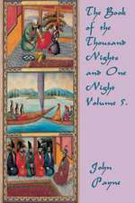 The Book of the Thousand Nights and One Night Volume 5.
