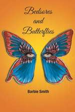 Bedsores and Butterflies