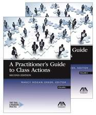PRACTITIONER S GUIDE CLASS ACTIONS 2E