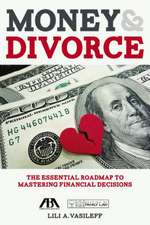Money and Divorce: The Essential Roadmap to Mastering Financial Decisions