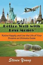 Retire Well with Less Money