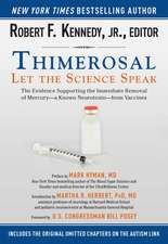 Thimerosal:  The Evidence Supporting the Immediate Removal of Mercury--A Known Neurotoxin--From Vaccines