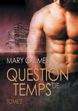 Question de Temps, Tome 2:  Books 1 and 2