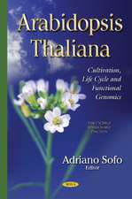 Arabidopsis Thaliana: Cultivation, Life Cycle & Functional Genomics