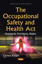 Occupational Safety & Health Act: Standards, Provisions, Rights