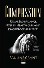Compassion: Social Significance, Role in Healthcare & Psychological Effects