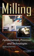 Milling Fundamentals, Processes & Technologies