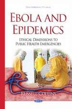 Ebola & Epidemics: Ethical Dimensions to Public Health Emergencies