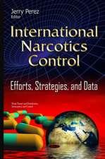International Narcotics: Control  Efforts, Strategies & Data