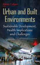 Urban & Built Environments: Sustainable Development, Health Implications & Challenges