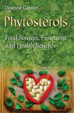 Phytosterols: Food Sources, Functions & Health Benefits