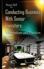 Conducting Business with Senior Investors: Observations & Practices