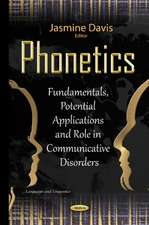 Phonetics: Fundamentals, Potential Applications & Role in Communicative Disorders