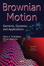 Brownian Motion: Elements, Dynamics & Applications