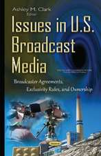 Issues in U.S. Broadcast Media: Broadcaster Agreements, Exclusivity Rules, & Ownership
