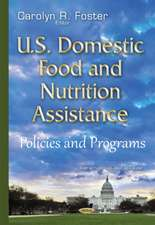 U.S. Domestic Food & Nutrition Assistance: Policies & Programs