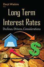 Long Term Interest Rates: Declines, Drivers, Considerations
