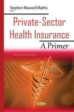 Private-Sector Health Insurance: A Primer