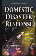 Domestic Disaster Response: Primer & a Review of Deployable Federal Assets