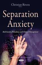Separation Anxiety: Risk Factors, Prevalence & Clinical Management