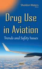 Drug Use in Aviation: Trends & Safety Issues