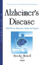 Alzheimer's Disease: Risk Factors, Diagnosis, Coping & Support