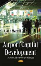 Airport Capital Development: Funding Sources & Issues