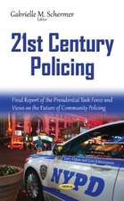 21st Century Policing: Final Report of the Presidential Task Force & Views on the Future of Community Policing