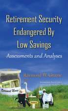 Retirement Security Endangered By Low Savings: Assessments & Analyses