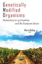 Genetically Modified Organisms: Restrictions in 23 Countries & the European Union