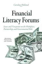 Financial Literacy Forums: Issues & Viewpoints on the Workplace, Partnerships & Governmental Role