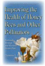 Improving the Health of Honey Bees & Other Pollinators: National Strategy & Research Action Plan