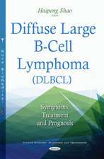 Diffuse Large B-Cell Lymphoma (DLBCL): Symptoms, Treatment & Prognosis